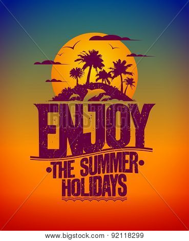 Happy vacation card with tropical island at sunset and silhouettes of dolphins, Enjoy the summer holidays