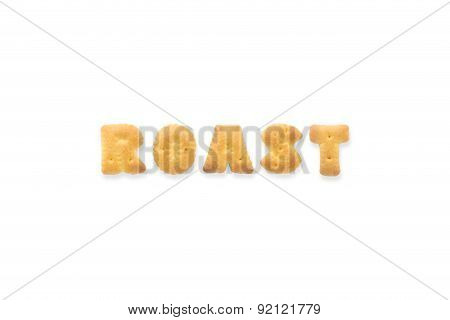 The Letter Word Roast. Alphabet  Cookie Biscuits