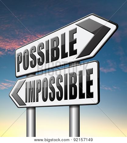 possible impossible make it happen determination and will power to realize your dreams