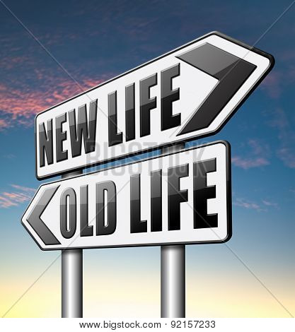new life versus old life fresh beginning or start again last chance for you by remake or makeover