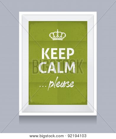 Keep Calm Please Realistic Fame