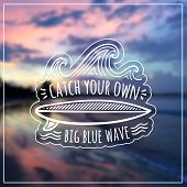 ������, ������: Catch your own big blue wave vector label on blurred background