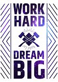 stock photo of hard-on  - Work Hard Dream Big Motivate Quote Poster - JPG