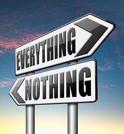 stock photo of all-inclusive  - everything or nothing win or lose taking risks success or failure want it all inclusive or nothing road sign arrow  - JPG