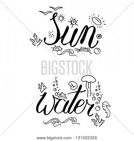 Calligraphy phrase Sun and Water and summer symbols. Black and white, monochrome. Lettering for your design
