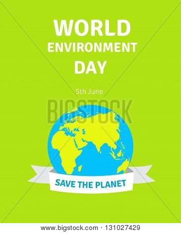 World Environment Day concept vector illustration. World Environment Day vector card, poster with globe. Earth with smooth vector shadows and green map of the continents of the world.
