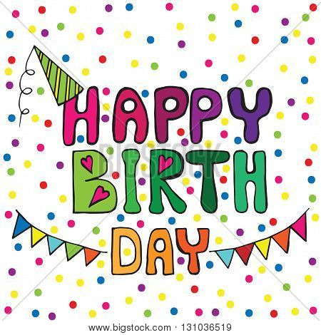 Happy Birthday lettering greeting card with colored circle. Can be used to design for greeting card poster.