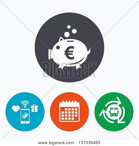 Piggy bank sign icon. Moneybox euro symbol. Mobile payments, calendar and wifi icons. Bus shuttle.