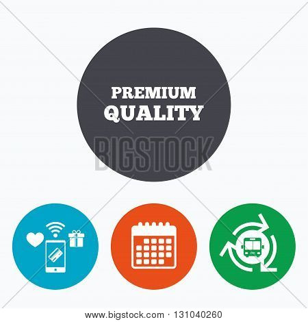 Premium quality sign icon. Special offer symbol. Mobile payments, calendar and wifi icons. Bus shuttle.