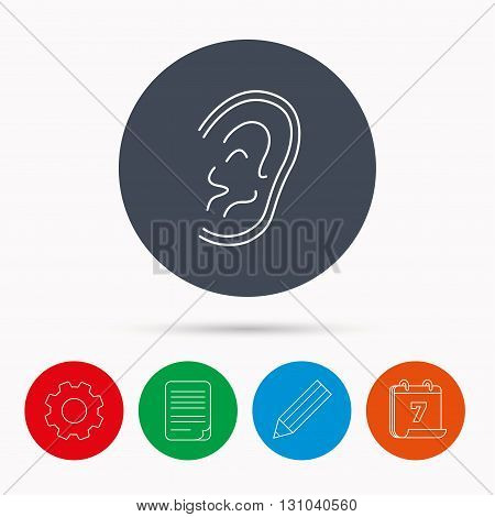 Ear icon. Hear or listen sign. Deaf human symbol. Calendar, cogwheel, document file and pencil icons.