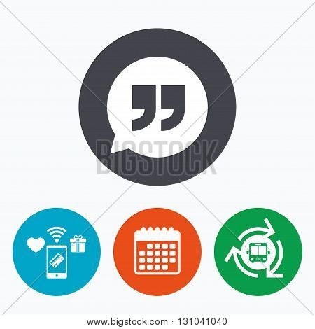 Quote sign icon. Quotation mark in speech bubble symbol. Double quotes. Mobile payments, calendar and wifi icons. Bus shuttle.
