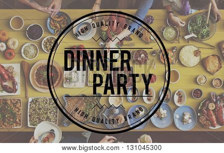 Dinner Party Food Eating Celebration Concept