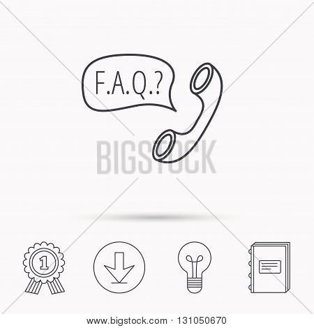 FAQ service icon. Support speech bubble sign. Phone symbol. Download arrow, lamp, learn book and award medal icons.