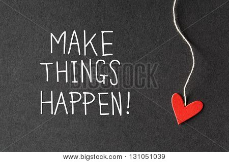 Make Things Happen Message With Paper Hearts