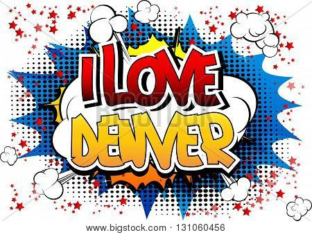 I Love Denver - Comic book style word.