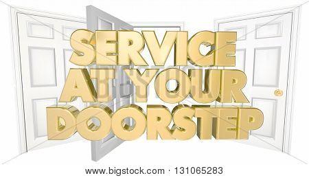 Service at Your Doorstep Open Doors Words 3d Illustration