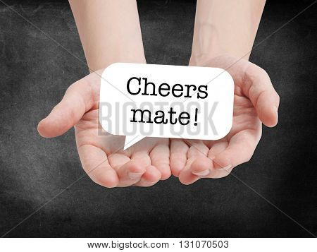 Cheers mate written on a speechbubble