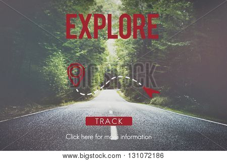 Explore Experience Journey Travel Trip Vacation Concept