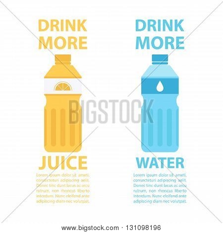 Drink more juice. Drink more water. Bottle of water. Bottle of juice. Drink healthy. Healthy lifestyle. Motivation poster template. Vector illustration.