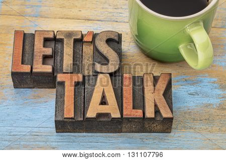 Let us talk invitation  - text in vintage letterpress wood type block with a cup of coffee