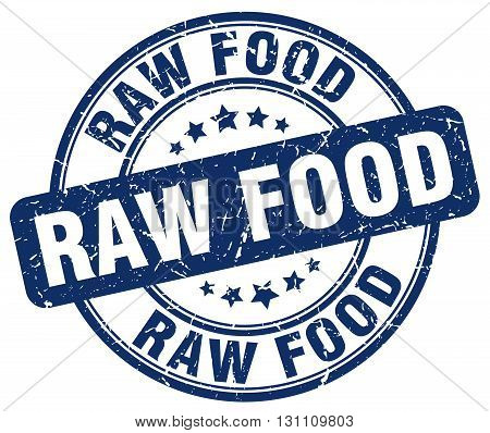 Raw Food Blue Grunge Round Vintage Rubber Stamp.raw Food Stamp.raw Food Round Stamp.raw Food Grunge