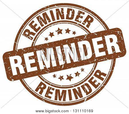 Reminder Brown Grunge Round Vintage Rubber Stamp.reminder Stamp.reminder Round Stamp.reminder Grunge