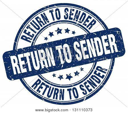 Return To Sender Blue Grunge Round Vintage Rubber Stamp.return To Sender Stamp.return To Sender Roun