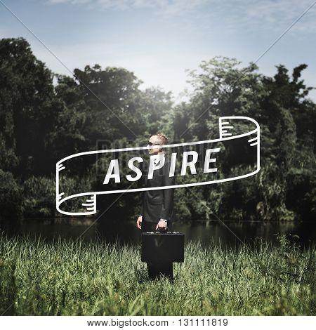 Aspiration Ambition Vision Goals Strategy Concept