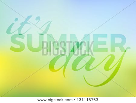 Summer background with text - it's summer day. vector blur sunny background colour gradient mesh of flowers on the field wih blue sky