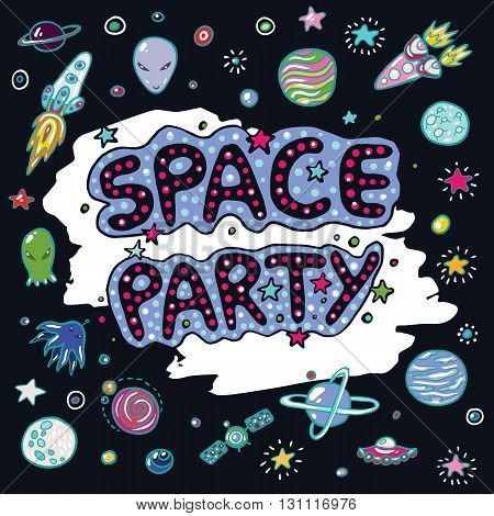 Space party invintation cute vector design and lettering.