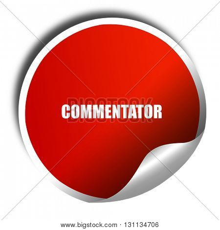 commentator, 3D rendering, red sticker with white text