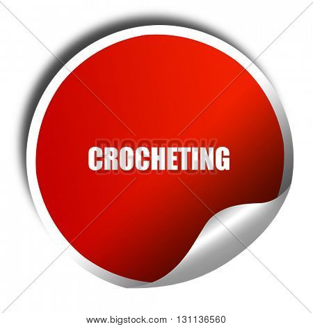 crocheting, 3D rendering, red sticker with white text