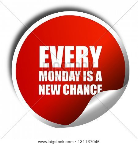 every monday is a new chance, 3D rendering, red sticker with whi