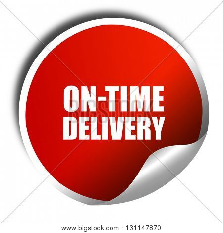 on-time delivery, 3D rendering, red sticker with white text