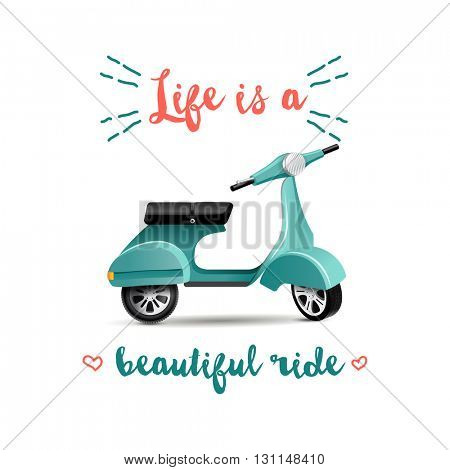 background with scooter and quote life is a beautiful ride