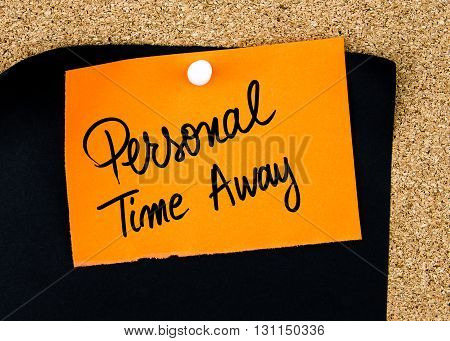 Personal Time Away Written On Orange Paper Note