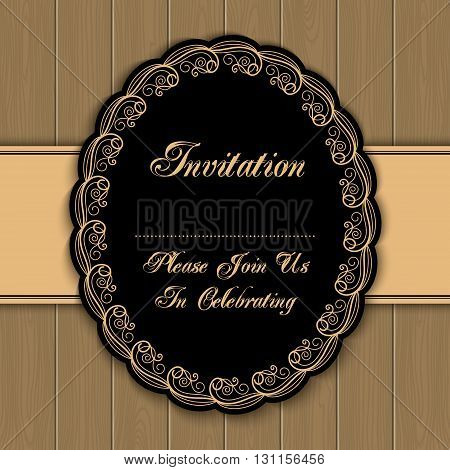 Vintage invitation template with lacy borders on wood background. Retro style vector illustration