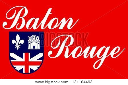 Flag of Baton Rouge is the capital of the U.S. state of Louisiana and its second-largest city