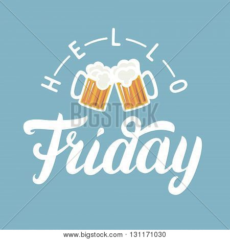 Hello Friday hand lettering with pint of beer on blue background. Motivational quote for greeting card, art poster graphics. Vector illustration.