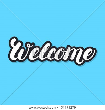 Welcome hand lettering. White letters with black chadow on blue background. Design for greeting card, poster, banner. Vector illustration.