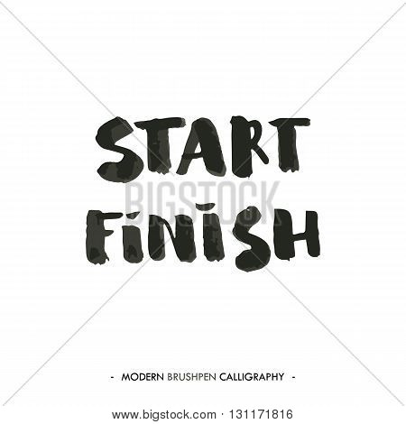 Start and Finish words painted with brush in modern calligraphy style