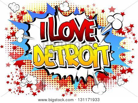 I Love Detroit - Comic book style word.