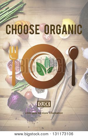 Choose Organic Healthy Nutrition Concept