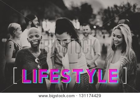 Lifestyle Culture Way of Life Interests Passion Habits Concept