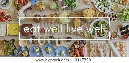 Eat Well Live Well Healthy Food Party Restaurant Concept