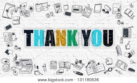 Thank You. Multicolor Inscription on White Brick Wall with Doodle Icons Around. Thank You Concept. Modern Style Illustration with Doodle Design Icons. Thank You on White Brickwall Background.