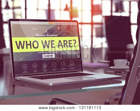 Who We Are Concept Closeup on Laptop Screen in Modern Office Workplace. Toned Image with Selective Focus. 3d Rendering.