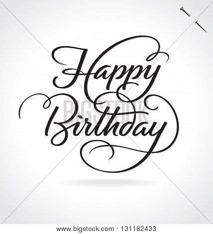 HAPPY BIRTHDAY hand lettering - handmade calligraphy, vector