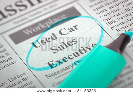 A Newspaper Column in the Classifieds with the Vacancy of Used Car Sales Executive, Circled with a Azure Highlighter. Blurred Image. Selective focus. Concept of Recruitment. 3D.