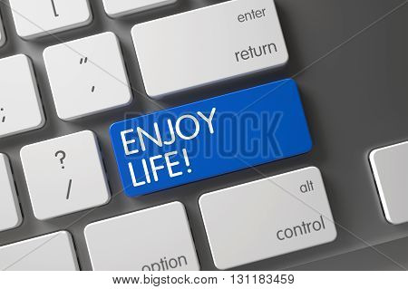 Enjoy Life Closeup of Computer Keyboard on Laptop. Enjoy Life Concept: Modernized Keyboard with Enjoy Life, Selected Focus on Blue Enter Button. Keyboard with Blue Button - Enjoy Life. 3D.